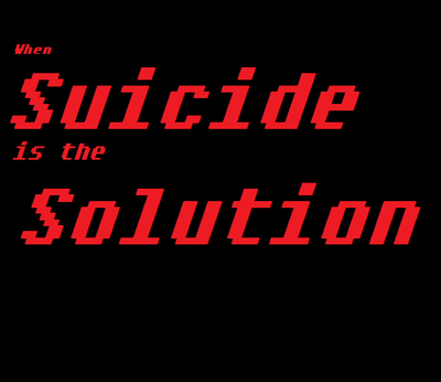 When Suicide is the Solution
