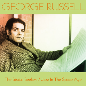 George Russell: The Stratus Seekers / Jazz in the Space Age