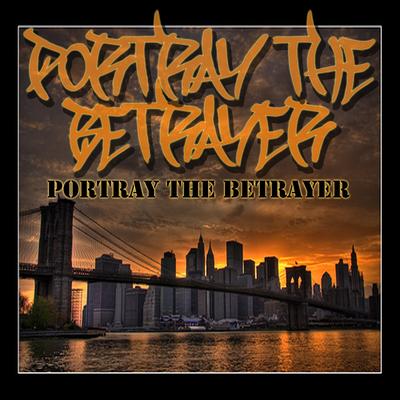 Portray The Betrayer