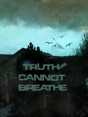Truth Cannot Breathe