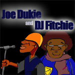 Joe Dukie and Fitchie