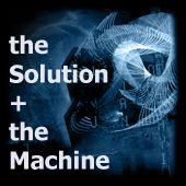 the Solution + the Machine