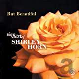 But Beautiful: The Best of Shirley Horn on Verve
