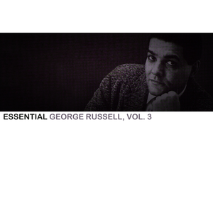 Essential George Russell, Vol. 3