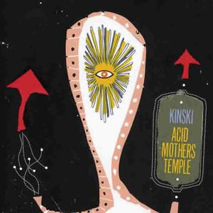 Kinski and Acid Mothers Temple