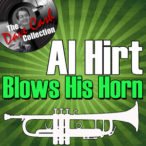 Al Hirt Blows His Horn - [The Dave Cash Collection]