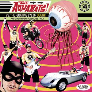 Aquabats Vs. the Floating Eye of Death!
