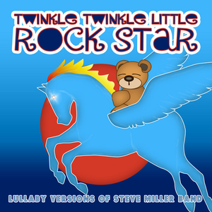 Lullaby Versions of Steve Miller Band