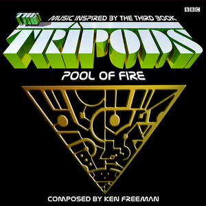 The Tripods: Pool Of Fire Suite