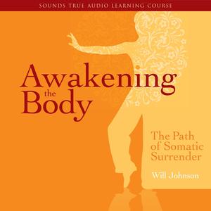 Awakening the Body